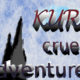 Kurts Cruel Adventures