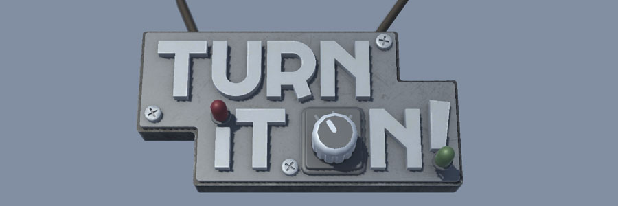 Turn it On