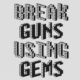 Break Guns Using Gems